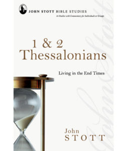 John Stott Bible Studies - 1 & 2 Thessalonians