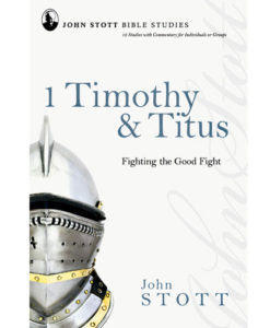 John Stott Bible Studies - 1 Timothy & Titus