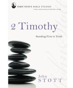 John Stott Bible Studies - 2 Timothy