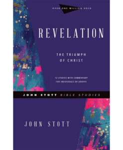 Revelation The Triumph of Christ | John Stott Bible Studies – Revised Edition