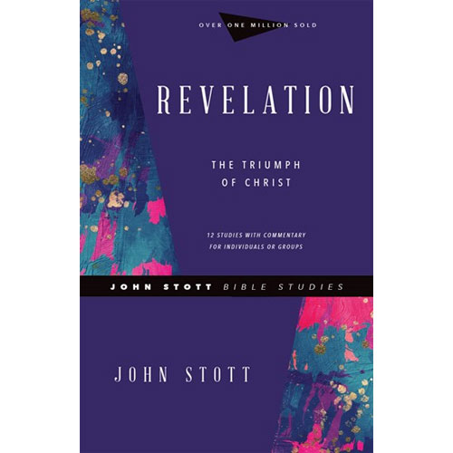 Revelation The Triumph of Christ | John Stott Bible Studies – Revised Edition