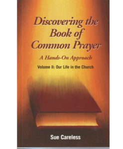 Discovering the Book of Common Prayer Volume II: Our Life in the Church
