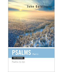 Psalms for Everyone, Part 2 – Psalms 73-150