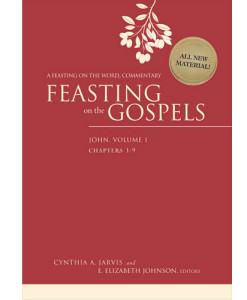 Feasting on the Gospels: John, Volume 1 – Chapters 1-9