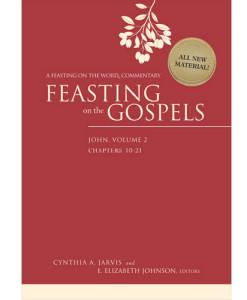 Feasting on the Gospels: John, Volume 2 – Chapters 10-21