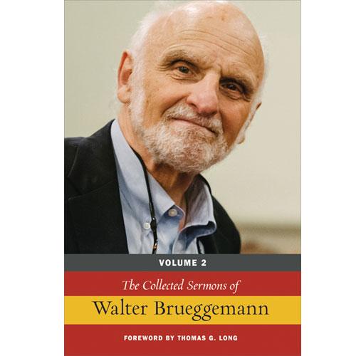 The Collected Sermons of Walter Brueggemann, Volume 2
