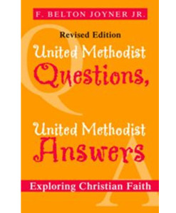 United Methodist Questions, United Methodist Answers, Revised Edition