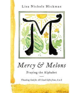 Mercy and Melons