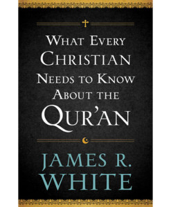 What Every Christian Needs to Know About the Qur'an | White