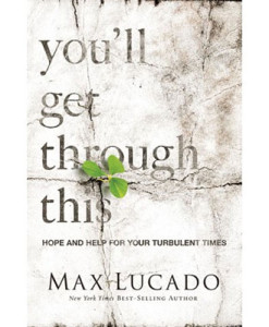 You'll Get Through This | Lucado