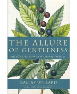 The Allure of Gentleness: Dallas Willard