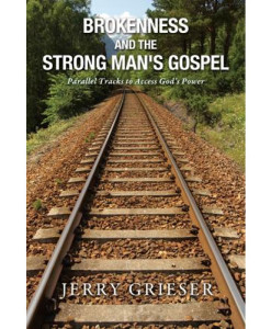 Brokenness and the Strong Man's Gospel