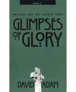 Glimpses of Glory – Prayers for the Church Year C