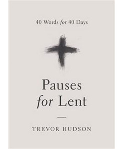 Pauses for Lent