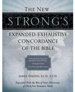 The New Strong's Expanded Exhaustive Concordance of the Bible Supersaver