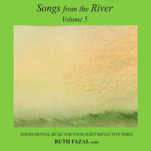 Songs from the River Vol 5 CD Ruth Fazal