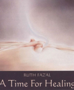 A Time For Healing CD Ruth Fazal