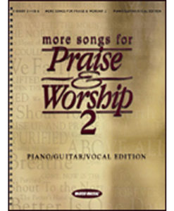 More Songs for Praise and Worship Volume 2
