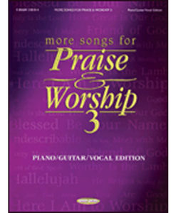 More Songs for Praise and Worship Volume 3