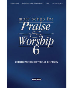More Songs for Praise and Worship Volume 6