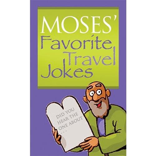 Moses Favorite Travel Jokes
