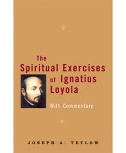 The Spiritual Exercises of Ignatius Loyola