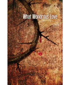Good Friday Bulletin What Wonderous Love (Package of 50)