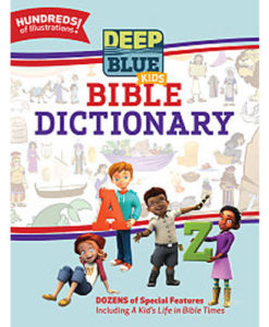 Deep Blue Kids Bible Dictionary