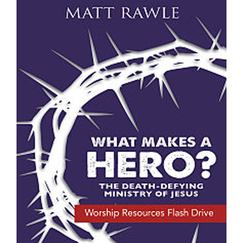 What Makes a Hero?   Worship Resources Flash Drive