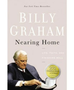 Nearing Home | Billy Graham