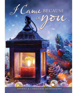 I Came Because of You: Advent & Christmas Meditations 2018