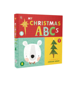 My Christmas ABCs (An Alphabet Book) | Jordan Wray (Illustrated by), Thomas Nelson