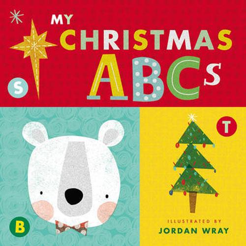 My Christmas ABCs (An Alphabet Book)   Jordan Wray (Illustrated by), Thomas Nelson